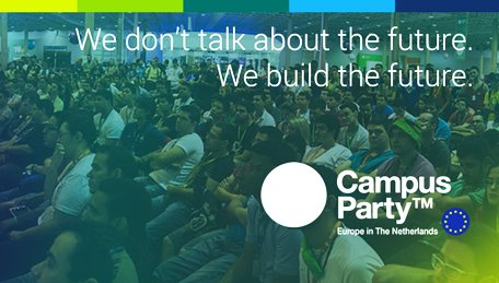 alphagamma Campus Party- the world's biggest tech festival comes to the Netherlands entrepreneurship finance opportunities millennials